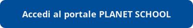 Accedi al portale PLANET SCHOOL